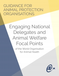 WAN Releases Guide for National Animal Protection Organizations in Engaging Their Country's Animal Welfare Representatives